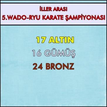 İLLER ARASI 5.WADO-RYU KARATE ŞAMPİYONASI